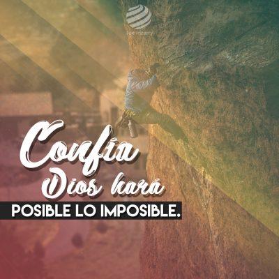 Confia Dios hará lo Imposible